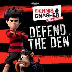 Dennis & Gnasher: Unleashed! Defend the Den