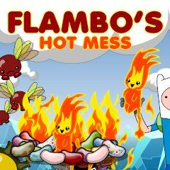 Flambo's Hot Mess