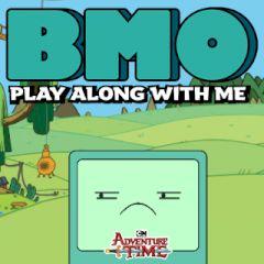 BMO Play Along with Me