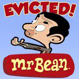 Mr Bean Evicted!