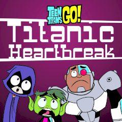 Titanic Heartbreak